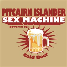 Name:  B0220000SA0000001010101010227TRDR00AFA,pitcairn-islander-sex-machine-powered-by-cold-beer.jpg Views: 258 Size:  20.3 KB