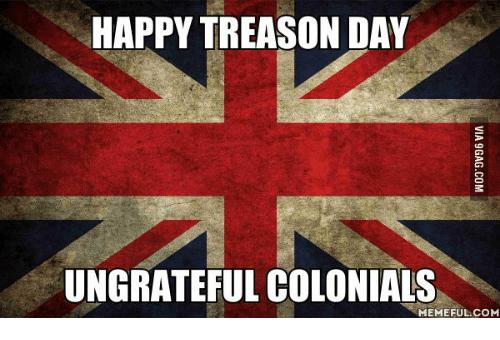 Name:  happy-treason-day-ungrateful-colonials-memeful-com-13902228.png Views: 17 Size:  116.6 KB
