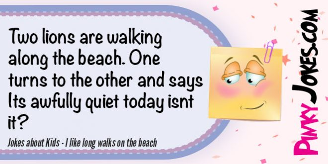 Name:  Jokes-about-Kids-I-like-long-walks-on-the-beach-660x330.jpg