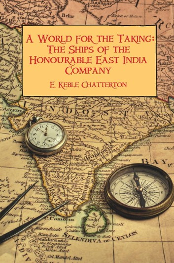 Name:  a-world-for-the-taking-the-ships-of-the-honourable-east-india-company.jpg Views: 80 Size:  85.9 KB
