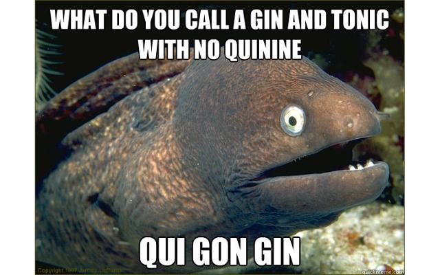 Name:  Bad+joke+eel+gin+meme+no+quinine.png Views: 92 Size:  330.9 KB